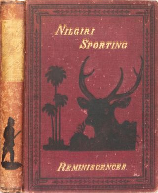 Nilgiri Sporting Reminiscences. An Old Shikarri, A. R. Dawson.
