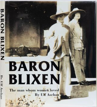 Baron Blixen The Man Whom Women Loved. Ulf Aschan