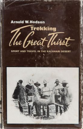 Trekking the Great Thirst. A. Hodson
