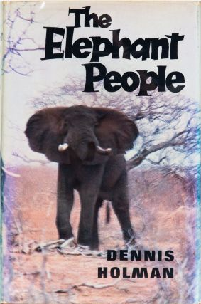 The Elephant People. Dennis Holman