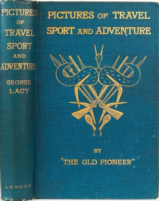 Pictures of Travel Sport and Adventure. George Lacy