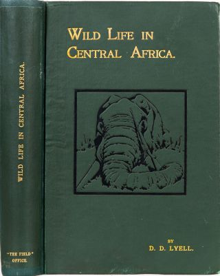 Wild Life in Central Africa. Denis Lyell
