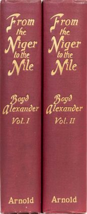 From the Niger to the Nile. Boyd Alexander