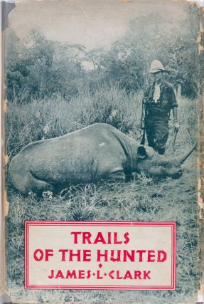 Trails of the Hunted. James L. Clark