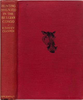 Hunting and Hunted in the Belgian Congo. D. Cooper