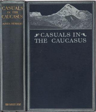Casuals in the Caucasus. Agnes Herbert