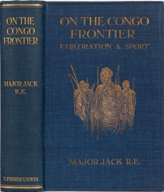 On the Congo Frontier. R. Jack