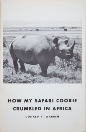 How My Safari Cookie Crumbled in Africa. Donald Warren