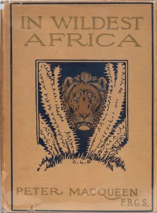 In Wildest Africa. P. MacQueen