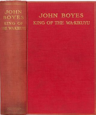 John Boyes King of the Wa-Kikuyu. John Boyes