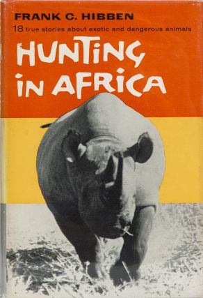 Hunting in Africa. Frank Hibben