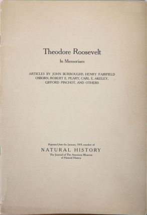 Theodore Roosevelt In Memoriam. Osborn Burroughs, Akeley, Peary