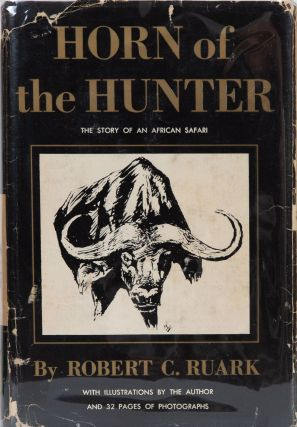 Horn of the Hunter. Robert Ruark