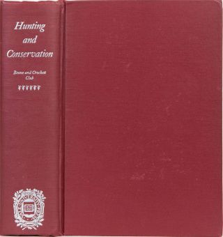 Hunting and Conservation. G. 7 Sheldon Grinnell, C