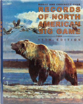 Records of North American Big Game 11th edition. Boone, Byers Crockett Club, R., G. Bettas