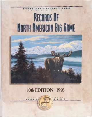 Records of North American Big Game 10th ed. Boone, J. Crockett Club, S. Reneau