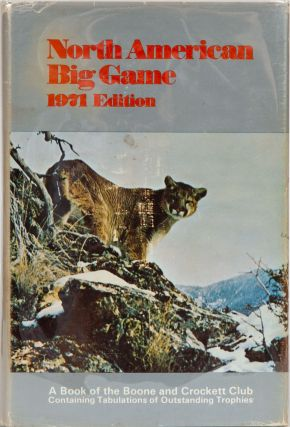 Records of North American Big Game 6th edition 1971. Boone, Crockett Club, the NRA