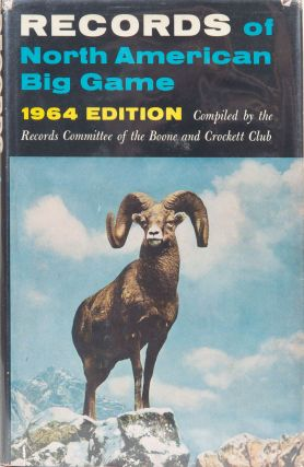 Records of North American Big Game 5th edition 1964. Boone, Waters Ret al Crockett Club