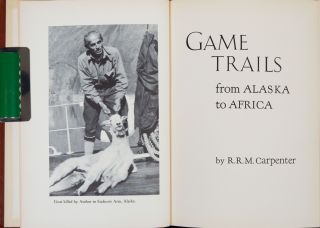 Game Trails from Alaska to Africa and Game Trails in Idaho and Alaska