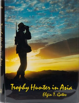 Trophy Hunter in Asia. Elgin T. Gates