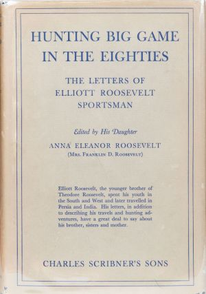 Hunting Big Game in the Eighties. Anna Eleanor Roosevelt