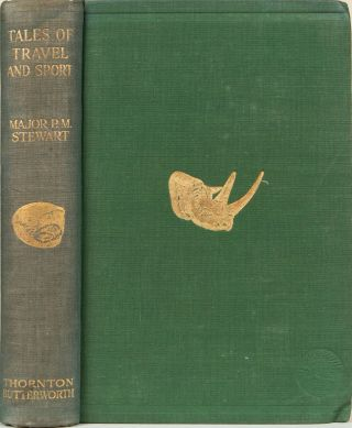 Tales of Travel and Sport. P. M. Stewart