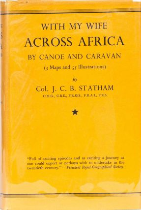 With My Wife Across Africa By Canoe and Caravan. J. Statham