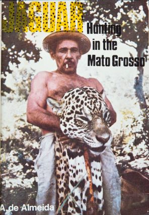 Jaguar Hunting in the Mato Grosso and Bolivia