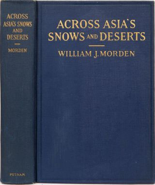 Across Asia's Snows and Deserts. William J. Morden