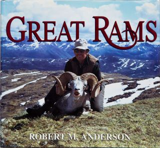 Great Rams and Great Ram Hunters. Robert M. Anderson