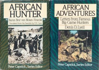 Capstick reprints: The Man-Eaters of Tsavo, Hunting the Elephant in Africa, African Adventures, African Hunter