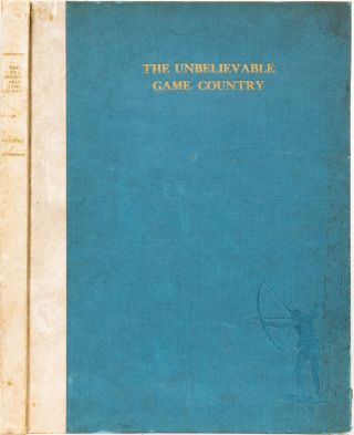 The Unbelievable Game Country. F. Colburn