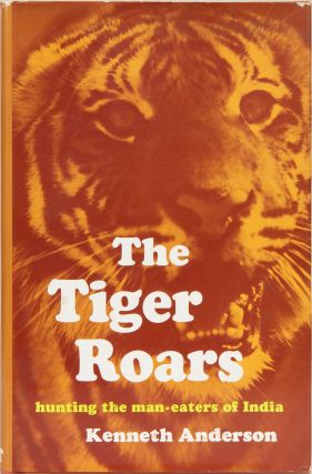 The Tiger Roars. Kenneth Anderson