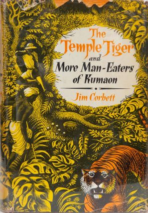 The Temple Tiger and More Man-Eaters of Kumaon. Jim Corbett