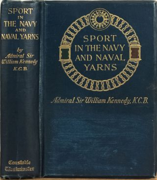 Sport in the Navy and Naval Yarns. William Kennedy