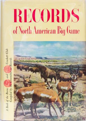 Records of North American Big Game 1952. Boone, Webb Crockett Club, S