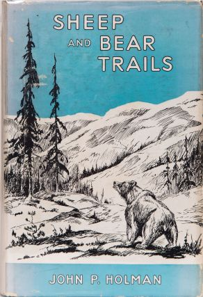 Sheep and Bear Trails. J. Holman