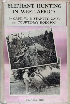 Elephant Hunting in West Africa. W. Stanley, C. Hodgson
