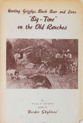 BIG TIME ON THE OLD RANCHES. Will F. Evans