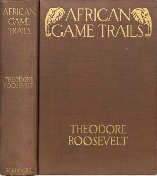 African Game Trails. Theodore Roosevelt