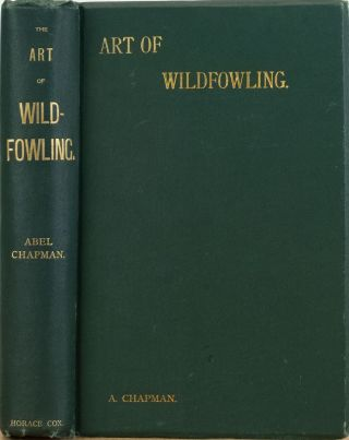 First Lessons in the Art of Wildfowling. Abel Chapman