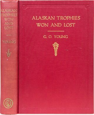 Alaskan Trophies Won and Lost. G. O. Young