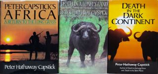 Peter Capstick's Africa, Death in a Lonely Land, Death in the Long Grass, Death in the Silent Places, the African Adventurers, Safari the Last Grand Adventure, Death in the Dark Continent