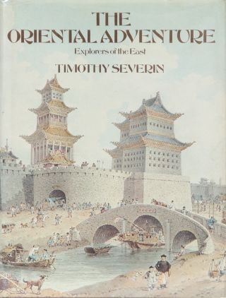 The Oriental Adventure. Timothy Severin