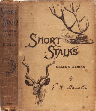 Short Stalks Second Series. E. N. Buxton