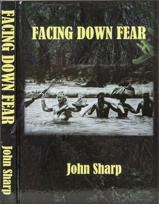 Facing Down Fear. John Sharp